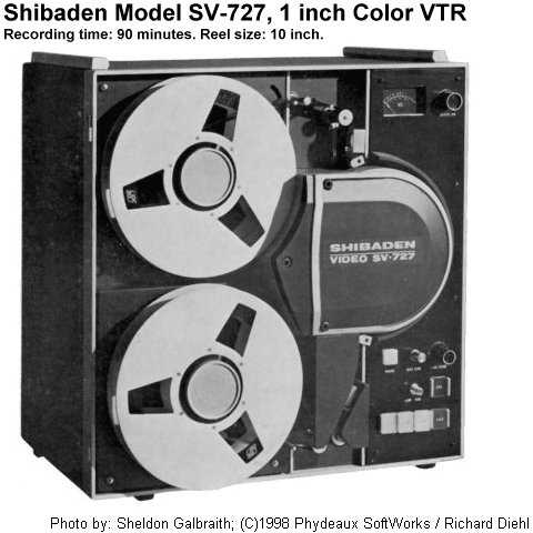Shibaden SV-727. Color, 1 inch, omega wrap, helical scan VTR.